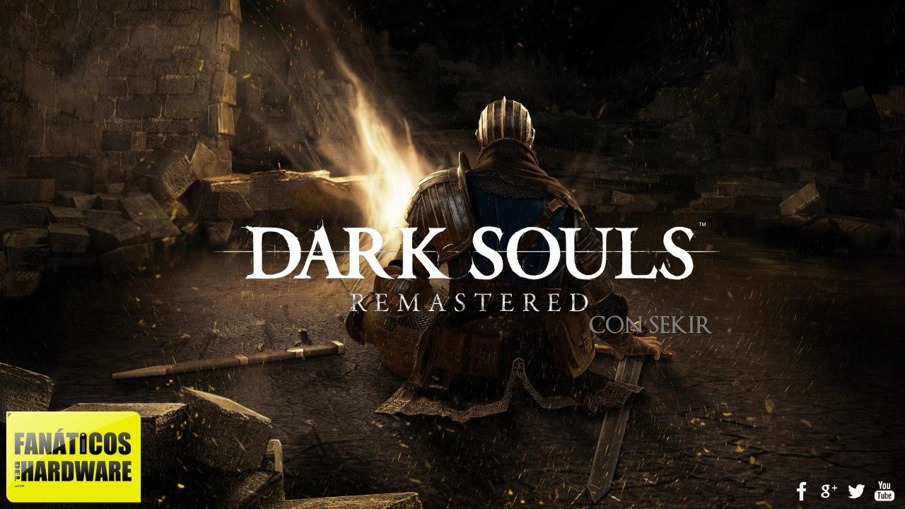 GamePlay: Dark Souls Remastered