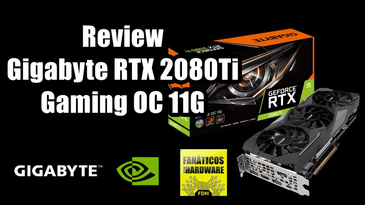Review Gigabyte RTX 2080Ti Gaming OC 11G