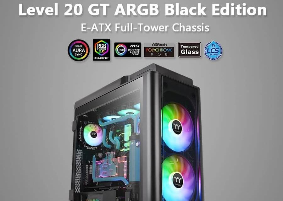 NP: Thermaltake Level 20 GT ARGB Black Edition Full Tower Chassis