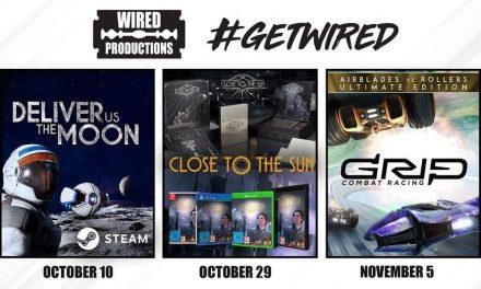 NP: Wired Productions anuncia las fechas de lanzamiento de los tan esperados juegos de aventuras Close to the Sun & Deliver Us The Moon, además de la nueva edición retail de GRIP: Combat Racing