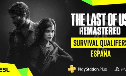 "NP: PlayStation anuncia el torneo ""The Last of Us Remastered Survival Qualifiers España"""