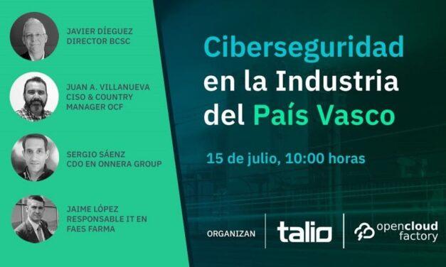 Talio y Open Cloud Factory celebrarán una Mesa Redonda Virtual sobre ciberseguridad en la industria vasca