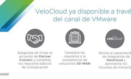 SD-WAN by VeloCloud ya está disponible a través del canal de VMware e integrado en programas, procesos y sistemas
