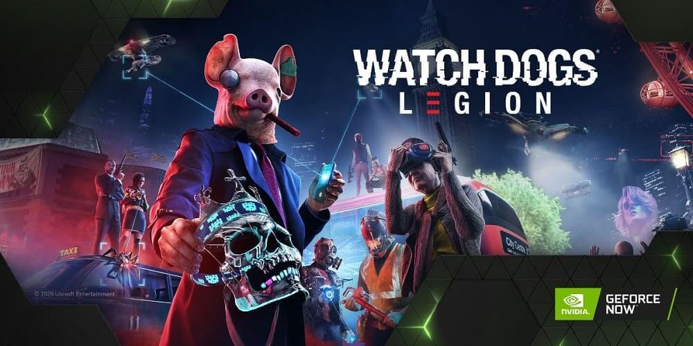 Watch Dogs: Legion ya está disponible en GeForce NOW