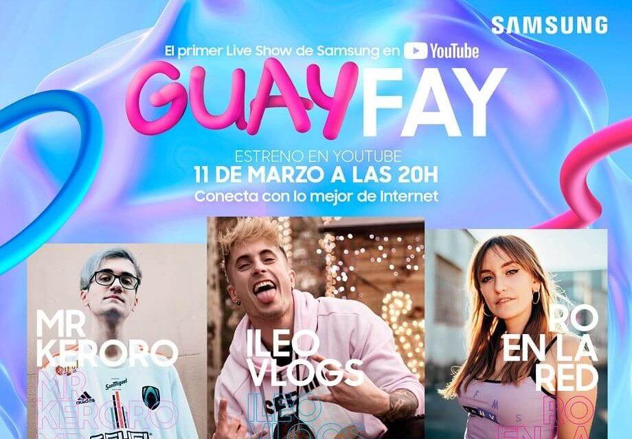 GuayFay el nuevo programa de Samsung en YouTube para conectar con los más jóvenes