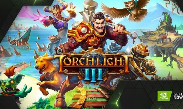 Torchlight III llega a GeForce NOW con más novedades